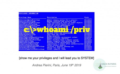 Microsoft_PowerPoint_-_whoamiprivParis1Split_pptx_-_HIP2019-Andrea_Pierini-Whoami_Priv_Show_Me_Your_Privileges_And_I_Will_Lead_You_To_System_pdf